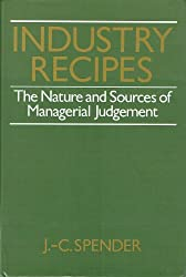 Industry Recipes: The Nature and Sources of Managerial Judgement