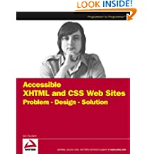 Accessible XHTML and CSS Web Sites: Problem - Design - Solution (Wrox Problem--Design--Solution)