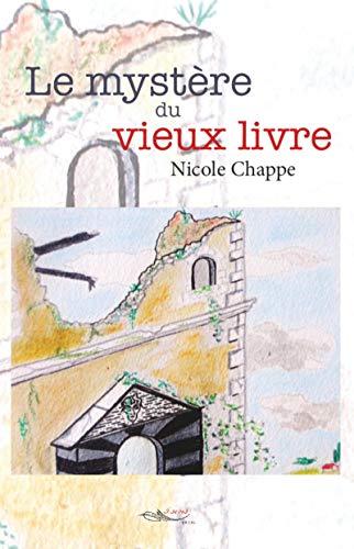 Le Mystere Du Vieux Livre Roman Jeunesse Tout Public Ebook