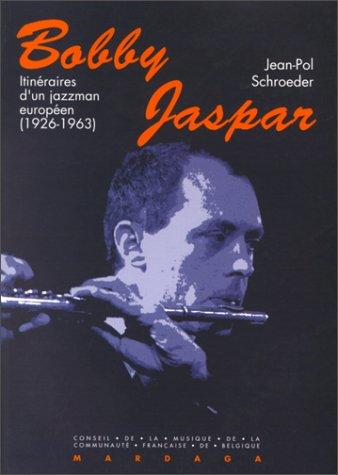 Bobby Jaspar, jazzman européen (1926-1963)