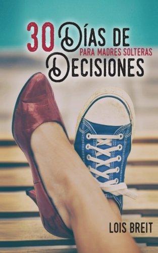 30 Dias de Decisiones: Para Madres Solteras