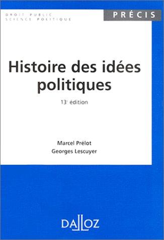 HISTOIRE DES IDEES POLITIQUES. 13ème édition 1997 par Marcel Prélot, Georges Lescuyer