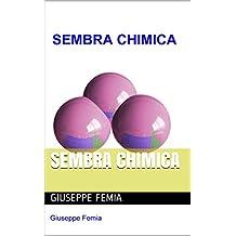 Sembra Chimica (Italian Edition)