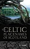 [The Celtic Place-names of Scotland] (By: W. J. Watson) [published: June, 2011]
