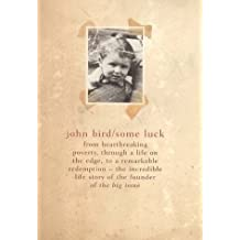 Some Luck by John Bird (31-Oct-2002) Hardcover