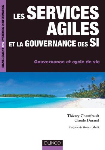 Les services agiles et la gouvernance des SI - Gouvernance et cycle de vie par Thierry Chamfrault