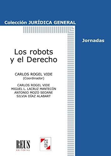 Los robots y el Derecho (Jurídica general-Jornadas) por Silvia Díaz Alabart