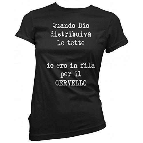"""T-shirt Donna """"Quando Dio ditribuiva le tette, io ero in fila pe il cervello"""" - maglietta ironica 100% cotone LaMAGLIERIA, S, Nero"""