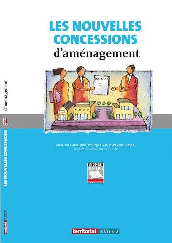 Les Nouvelles Concessions d'Aménagement par Philippe Gras