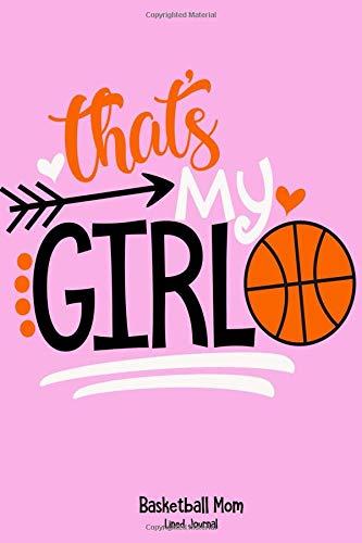 That's My Girl: Basketball Mom Lined Journal por Ludis Books