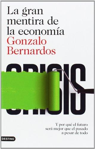 La gran mentira de la economía: Y por qué el futuro será mejor que el pasadp a pesar de todo (Imago Mundi)