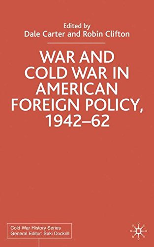 War and Cold War in American Foreign Policy, 1942-62 (Cold War History)