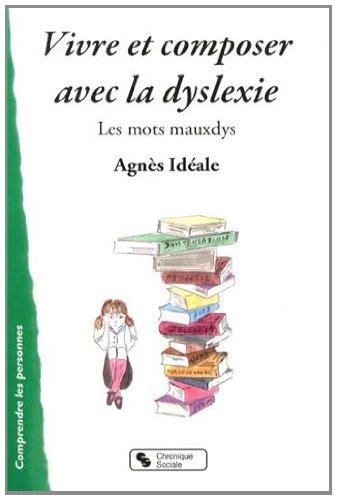 Vivre et composer avec la dyslexie : Les mots mauxdys