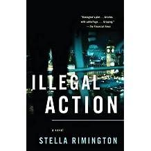 [Illegal Action] (By: Stella Rimington) [published: June, 2009]