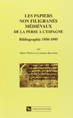 Les papiers non filigranés médiévaux de la Perse à l'Espagne : Bibliographie 1950-1995