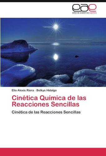 Cinética Química de las Reacciones Sencillas por Riera Elio Alexis