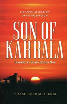Son of Karbala: The Spiritual Journey of an Iraqi Muslim (English Edition) par [Haeri, Shaykh Fadhlalla]