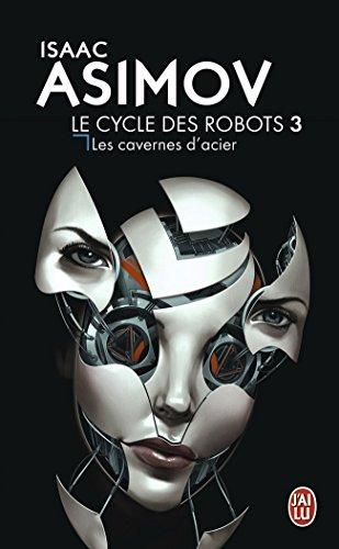 le-cycle-des-robots-tome-3-les-cavernes-dacier