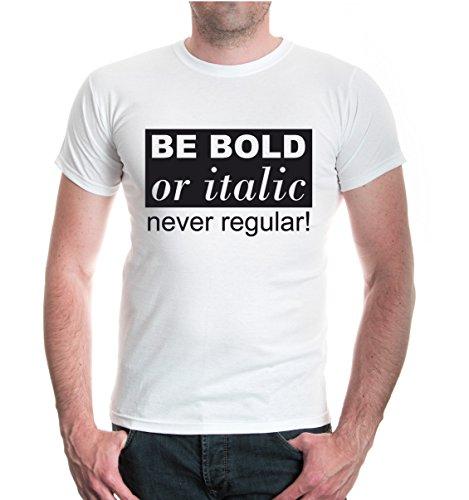 buXsbaum® T-Shirt Be Bold or Italic, never Regular White-Black