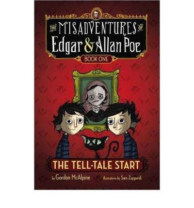 By McAlpine, Gordon [ [ The Tell-Tale Start (Misadventures of Edgar & Allan Poe #01) ] ] Jan-2013[ Hardcover ]