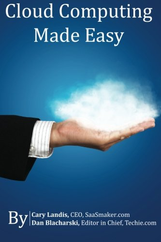 Cloud Computing Made Easy: An Easy to Understand Reference About Cloud Computing