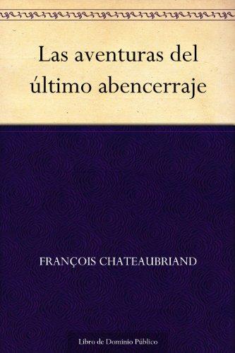 Las aventuras del último abencerraje por François Chateaubriand