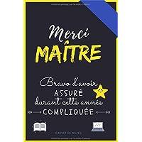 MERCI MAITRE Bravo d'avoir assuré durant cette année compliquée: Cadeau personnalisé pour dire merci maître, Carnet de…