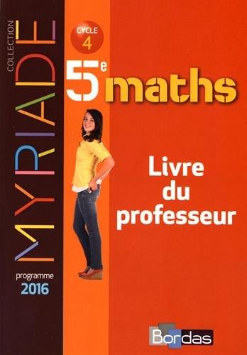 Maths 5e Myriade : Livre du professeur