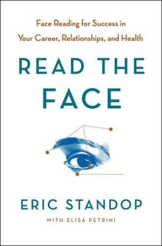 Read the Face: Face Reading for Success in Your Career, Relationships, and Health (English Edition)