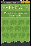 Evernote : L'essentiel pour s'organiser avec Evernote: Guide pour vous aidez à prendre en main Evernote