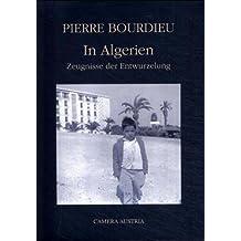 In Algerien. Zeugnisse der Entwurzelung