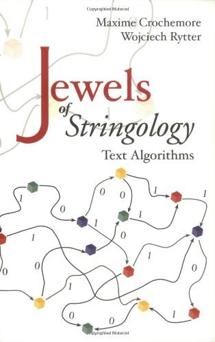 Jewels of Stringology: Text Algorithms: Written by Maxime Crochemore, 2002 Edition, Publisher: World Scientific Publishing Co Pte [Paperback]