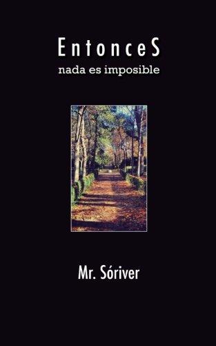 Entonces: Nada es imposible por Alfonso Domínguez Rivero