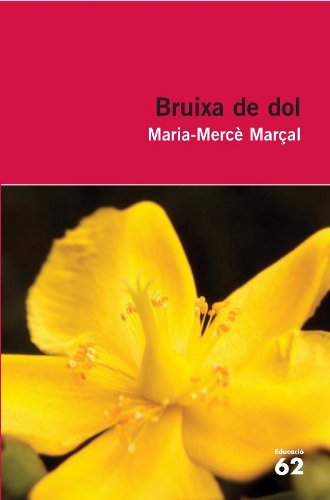 Bruixa de dol (1977-1979) (Educació 62 Book 800) (Catalan Edition) por M. Mercè Marçal Serra