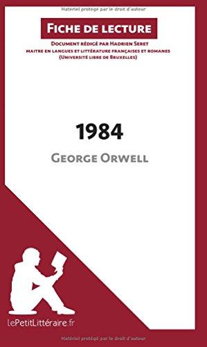 1984 de George Orwell (Fiche de lecture): Rsum Complet Et Analyse Dtaille De L'oeuvre