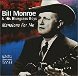 Songtexte von Bill Monroe and the Bluegrass Boys - Mansions for Me