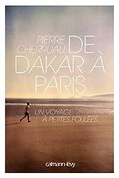 De Dakar à Paris: UN VOYAGE A PETITES FOULEES