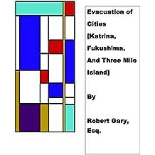 Evacuation of Cities: Katrina, Fukushima, and Three Mile Island (English Edition)