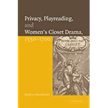 Privacy, Playreading, and Women's Closet Drama, 1550-1700
