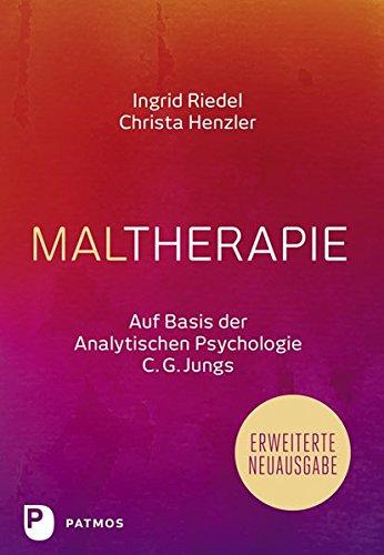 Maltherapie - Auf Basis der Analytischen Psychologie C.G. Jungs