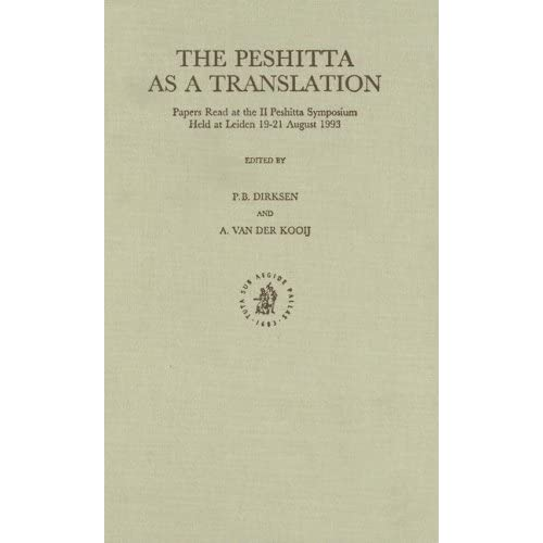 The Peshitta As a Translation: Papers Read at the II Peshitta Symposium, Held at Leiden, 19-21 August 1993