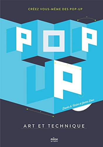 Pop-up, art et technique: CRÉEZ VOUS-MÊME DES POP-UP par David Carter