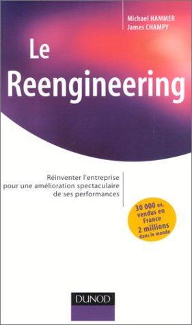 Le Reengineering : Réinventer l'entreprise pour une amélioration spectaculaire de ses performances