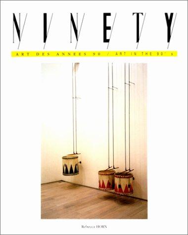 Ninety, Art des années 90 - Art in the 90's, numéro 25 : Rebecca Horn, Yan Pei-Ming