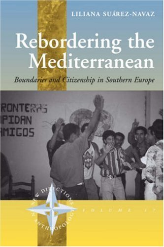 Rebordering the Mediterranean: Boundaries and Citizenship in Southern Europe (New Directions in Anthropology) by Liliana Su??rez-Navaz (2005-11-30)