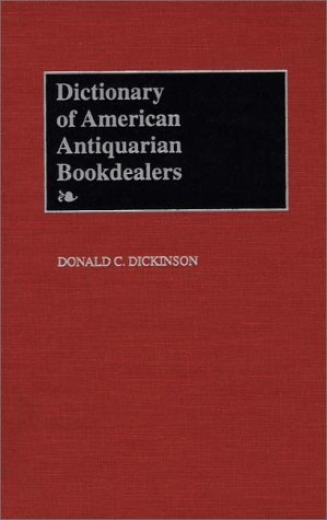 Dictionary of American Antiquarian Bookdealers