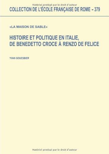 Histoire et politique en Italie, de Benedetto Croce à Renzo De Felice :La maison de sable