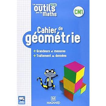 Les nouveaux outils pour les maths CM1 : Cahier de géométrie