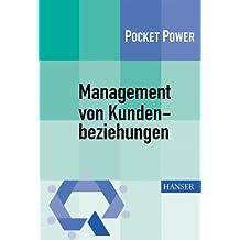 Management von Kundenbeziehungen: 7 Bausteine für ein effizientes Kundenmanagement. Die KM 7