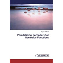 Parallelizing Compilers for Recursive Functions
